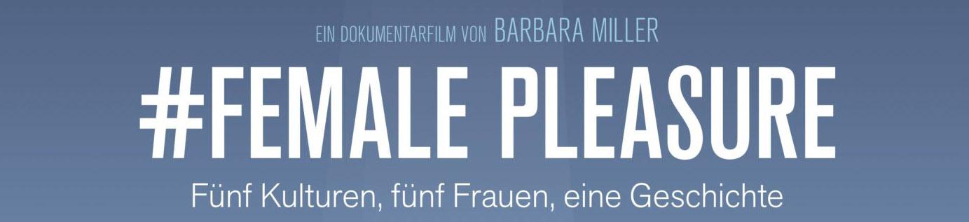 Weltfrauen*tag: #FEMALE PLEASURE (OmU) – Hammerfilm!