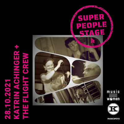 SUPER PEOPLE STAGE: Katrin Achinger & The Flight Crew am 28.10.21
